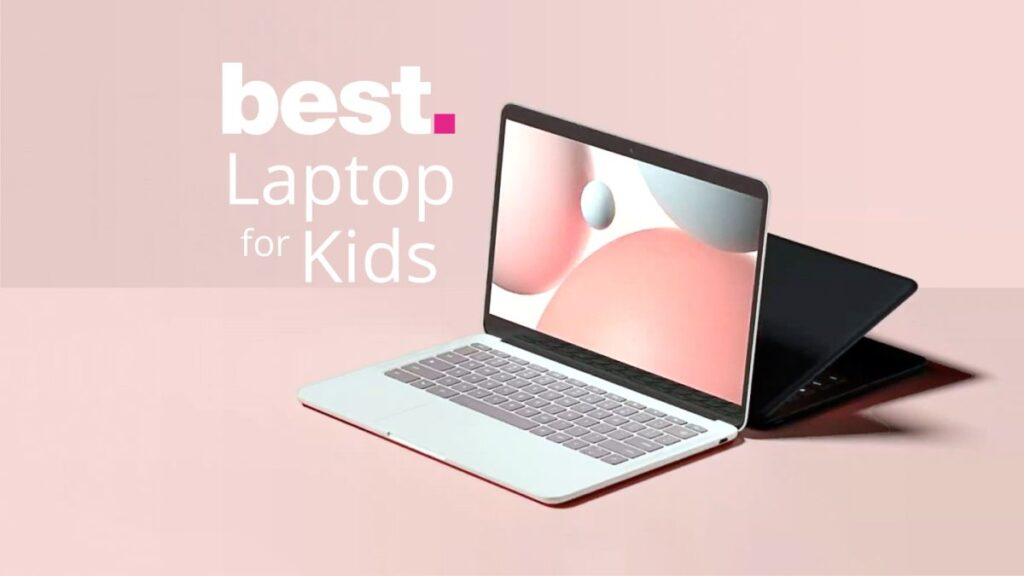 Best Laptop for Young Kids